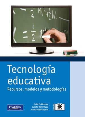 Tecnología educativa. Recursos, modelos y metodologías