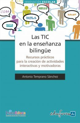 Las TIC en la enseñanza Bilingüe. Editorial MAD. Eduforma