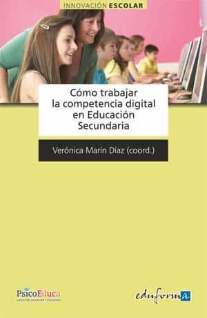 'Cómo trabajar la competencia digital en Secundaria', un libro de consulta