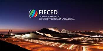 I Foro Iberoamericano de Educación y Cultura en la Era Digital- FIECED