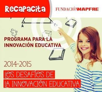 V Edición de Recapacita, programa para la innovación educativa de Fundación Mapfre