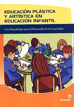 Educación plástica y artística en educación infantil: una metodología para el desarrollo de la creatividad