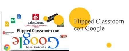 Experiencia de Formación Profesional: Flipped Classroom con Google