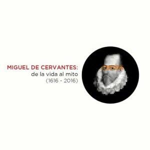 15 recursos para conocer la vida y obra de Miguel de Cervantes 2