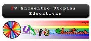 IV Encuentro de Utopías Educativas