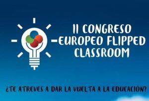 II Congreso Europeo de Flipped Classroom