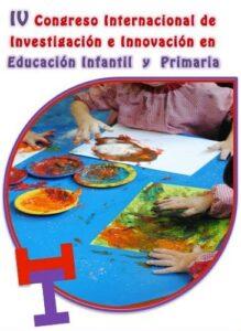 IV Congreso Internacional de Investigación e Innovación en Educación Infantil y Primaria