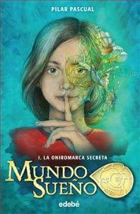 Saga Mundo Sueño: I. La oniromarca secreta
