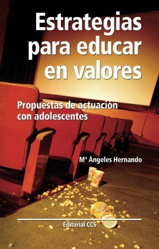Estrategia para educar en valores: Propuestas de actuación con adolescentes