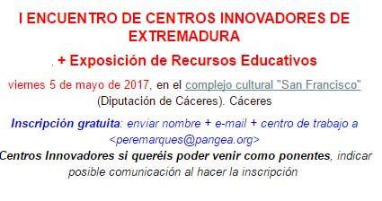 I ENCUENTRO DE CENTROS INNOVADORES DE EXTREMADURA + Exposición de Recursos Educativos