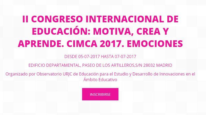 II Congreso Internacional Motiva, Crea y Aprende (CIMCA17)