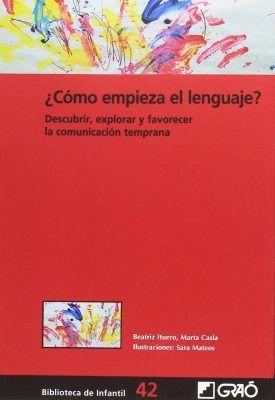 ¿Cómo empieza el lenguaje? Descubrir, explorar y favorecer la comunicación temprana