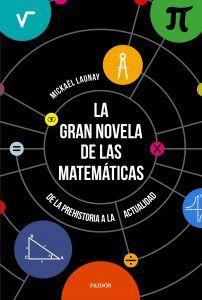 la gran novela de las matemáticas Mickaël Launay