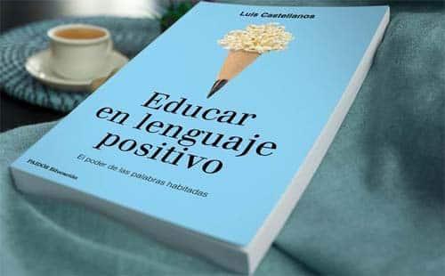 Educar en lenguaje positivo, Luis Castellanos