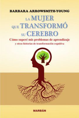 La mujer que transformó su cerebro, de Barbara Arrowsmith-Young