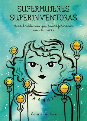 Supermujeres, superinventoras, de Sandra Uve