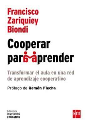'Cooperar para aprender' un libro de Francisco Zariquiey Biondi (Grupo SM). Aprendizaje cooperativo