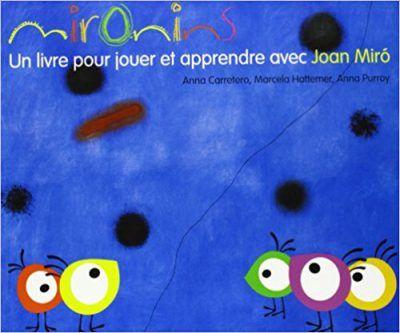 Mironins. Un livre pour jouer et apprendre avec Joan Miró