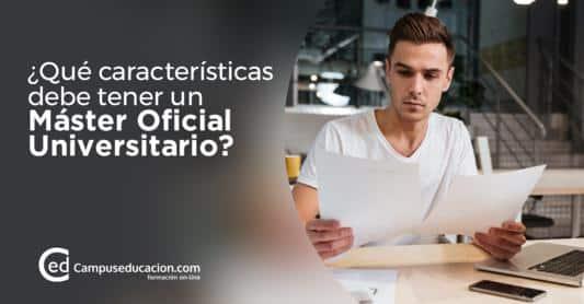 ¿Qué características debe tener un Máster Oficial Universitario? 3