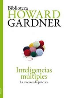 Inteligencias múltiples: La teoría en la práctica- libros sobre inteligencias múltiples