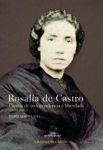 Rosalía de Castro. Cantos de independencia e liberdade