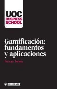 Gamificación: fundamentos y aplicaciones