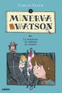 Minerva Watson. La máquina de perder el tiempo