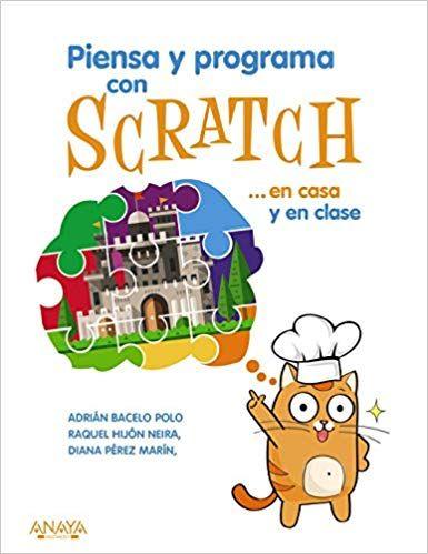 Piensa y programa con Scratch en casa y en clase