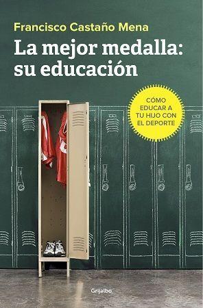La mejor medalla su educación, libro de Francisco Castaño Mena