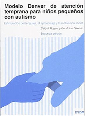 Modelo Denver de atención temprana para niños pequeños con autismo