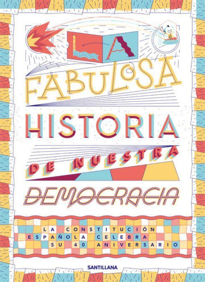 la fabulosa historia de nuestra democracia
