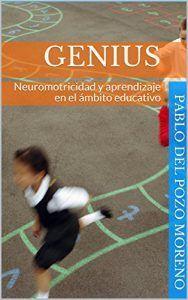 Genius. Neuromotricidad y aprendizaje en el ámbito educativo