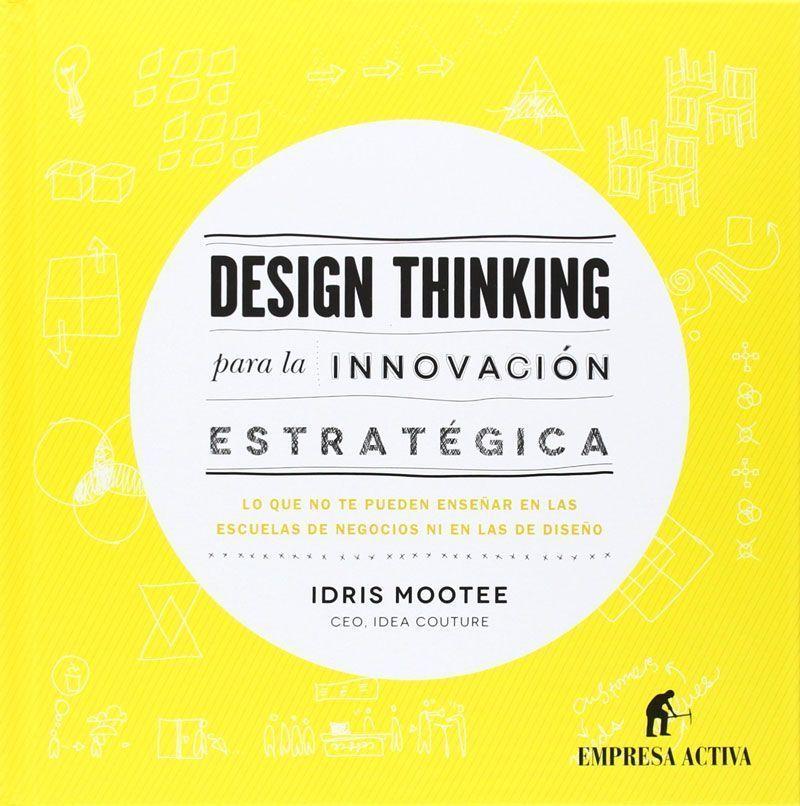 Libros sobre Design Thinking: Idris Mootee