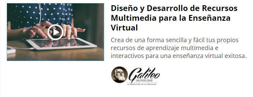 Diseño y Desarrollo de Recursos Multimedia para la Enseñanza Virtual