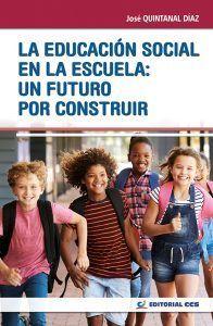 La educación social en la escuela un futuro por construir