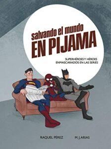 salvando el mundo en pijama