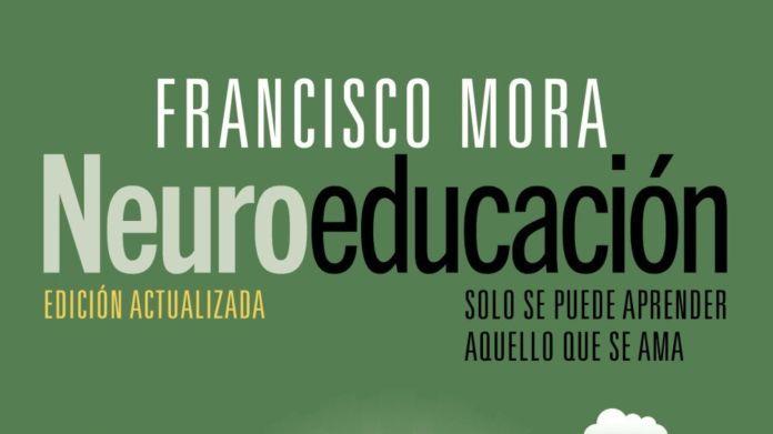 Francisco Mora Sólo Se Puede Aprender Aquello Que Se Ama