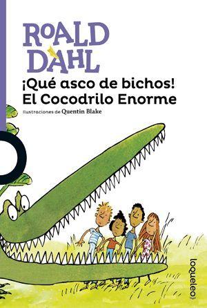¡Qué asco de bichos! El cocodrilo Enorme Roald Dahl