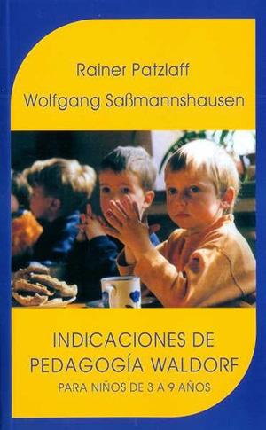 Indicaciones de pedagogía Waldorf: para niños de 3 a 9 años