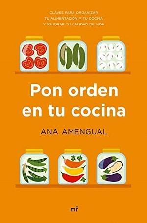 Pon orden en tu cocina Libros sobre alimentación saludable