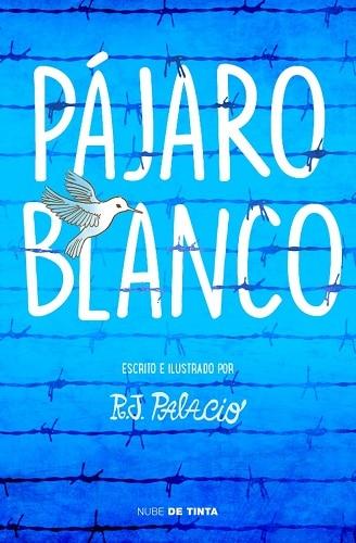 Portada del libro 'Pájaro Blanco' de R.J. Palacio