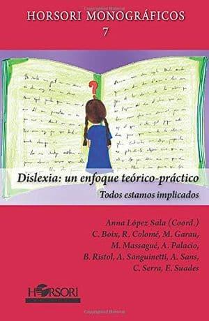 Dislexia: un enfoque teórico-práctico