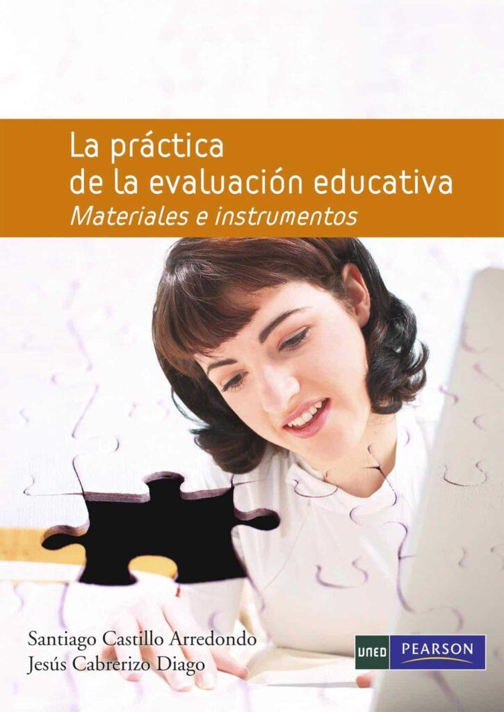 La práctica de la evaluación educativa. Materiales e instrumentos libros evaluación