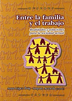 Entre la familia y el trabajo: realidades y soluciones para la sociedad actual