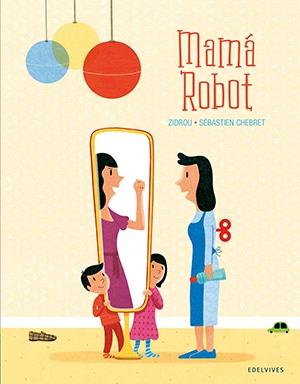 Mamá robot - cuentos infantiles igualdad