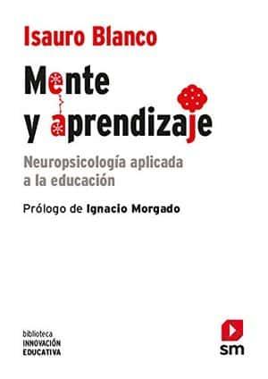 Mente y aprendizaje: Neuropsicología aplicada a la educación novedades editoriales abril