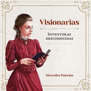 Visionarias. Inventoras desconocidas Libros escritos por mujeres
