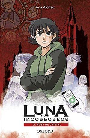 Luna y los incorpóreos. La rosa de cristal  novedades literarias para el mes de mayo