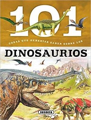 Los Dinosaurios: 101 cosas que deberías saber