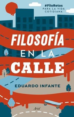 Filosofía en la calle. #FiloRetos para la vida cotidiana